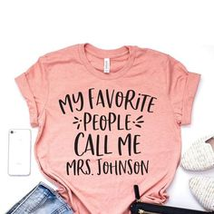 Custom Teacher Shirt My Favorite People Call Me Mrs. Shirt Teacher Shirts Personalized Shirt Gift For Teacher Teaching Shirt - Graphic Shirts - Ideas of Graphic Shirts - Teaching Shirts, Teaching Outfits, T Shirts For Teachers, Teacher T Shirts, Kindergarten Teacher Shirts, Teacher Wear, Gifts For Student Teachers, Elementary Teacher Outfits, Teacher Sayings