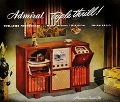 "1948 - Admiral ""Triple Thrill"" ad - (""America's Smart Set"" including a Two-Speed Phonograph, Magic Mirror Television and a FM-AM Radio) not sure if similar 'awesome' tech was available in the U. Radio Vintage, Vintage Tv, Vintage Posters, Vintage Stuff, Radios, Tvs, Smart Set, Vintage Television, Old Advertisements"