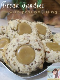Pecan Sandies With Praline Filling....BUTTERY…CRUNCHY…MELT IN YOUR MOUTH COOKIE TOPPED WITH PRALINE CANDY!