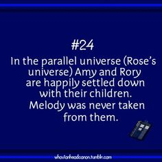 Doctor who- really?? now I wanna cry... but then doesn't that also mean that she doesn't ever fall for the doctor?