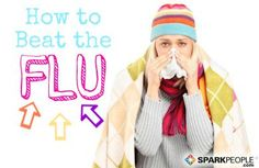 Beat the Flu! Lifestyle tips to prevent and overcome the flu virus. | via @SparkPeople #health #wellness #sick #treatment