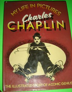 MY LIFE IN PICTURES CHARLES CHAPLIN THE ILLUSTRATED STORY OF A COMIC GENIUS BOOK $24.99