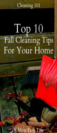Top Fall Cleaning Tips For Your Home:  Get your home ready for fall and the colder months by focusing on these fall cleaning tasks!    Deep Cleaning   Checklist   Hacks   DIY