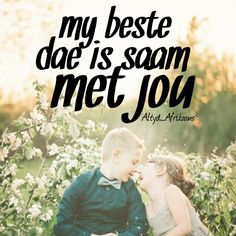 my beste dae saam jou Afrikaans Quotes, Qoutes, Anchor, Quotations, Quotes, Quote, Shut Up Quotes