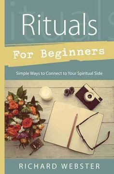 Rituals for Beginners: by Richard Webster - Wicca Witch Pagan Goth