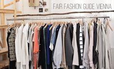 Fair Fashion Guide Vienna: 15 Shops, die ihr kennen solltet! |www.piximitmilch.at Vienna Guide, Wardrobe Rack, Style Guides, Shops, Shopping, Fashion, Crazy Love, Milk, Moda