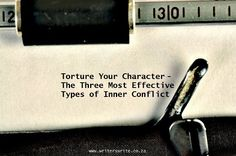 Torture your Character - The Three Most Effective Types of Inner Conflict - Writers Write