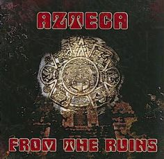 Azteca - From the Ruins