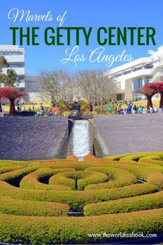 See the marvels of the Getty Center Los Angeles with kids. It's also Free!  | www.theworldisabook.com