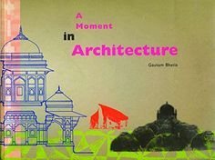A Moment in Architecture by Gautam Bhatia http://www.amazon.in/dp/8185229597/ref=cm_sw_r_pi_dp_x_PYn2yb01BMV8M