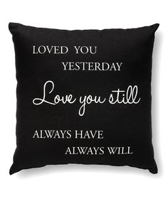 'Loved You Yesterday' Throw Pillow