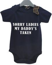 SORRY LADIES MY DADDY\'S TAKEN BABY GROW BOY GIRL BABIES CLOTHES GIFT FUNNY COOL