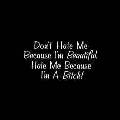 i'm+beautiful+haters   Select Style, Size and Color: