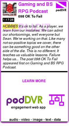 #HOBBIES #PODCAST  Gaming and BS RPG Podcast    098 OK To Fail    LISTEN...  http://podDVR.COM/?c=d44f99f4-4448-db8b-973e-fd8aee5bfa0a