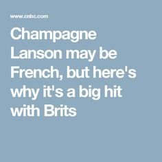 Champagne Lanson may be French, but here's why it's a big hit with Brits