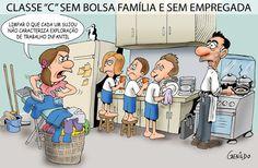 Sem Bolsa família e sem poder manter a empregada!