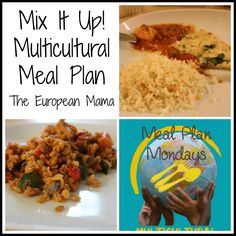 Mix It Up! from The European Mama - Multicultural Meal Plan Mondays on Multicultural Kid Blogs