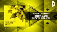 ReOrder & Katty Heath - Love Again (Blue5even Remix) Amsterdam Trance