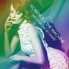 Florence '+' The Machine's newly-retitled single 'Spectrum (Say My Name)', the forty-eighth to be released from her 'Ceremonials' album, now has a cover. Lo for it above. That picture was taken by Karl Lagerfeld apparently. Fancy. Brilliantly, the single comes with both a radio edit of the fairly amazing Calvin …