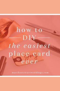 How to DIY the Easiest Place Card Ever | Martha Stewart Weddings
