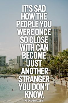 Experiencing a lot of that right now. Old friends who don't care about anything you did for them