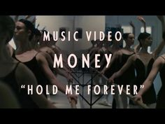 "Obsessed with this video - beautiful!  MONEY - ""Hold Me Forever"" (Official Music Video)"