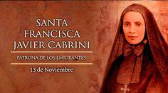 s13 Noviembre. Santa Francisca Javier Cabrini, patrona de los emigrantes.