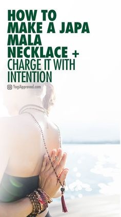 How to Make a Japa Mala Necklace + Charge It With Intention (How To Make A Fitness Journal)