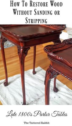 late 1800s parlor tables/restoring wood without sanding or staining/howard's restor-a-finish