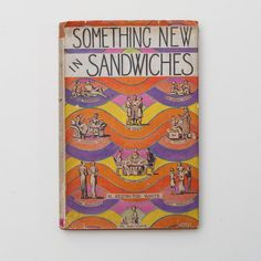 Something New in Sandwiches by M. Redington White - Vintage Cookery Book, 1933