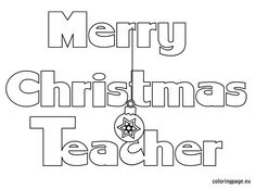 find this pin and more on christmas merry christmas my teacher coloring