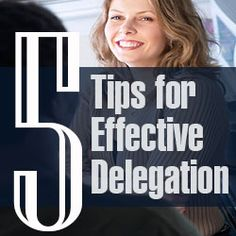 5 Tips for Effective Delegation - Business Managment Advice
