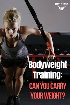 Bodyweight Training: Can You Carry Your Weight? via @DIYActiveHQ #workout