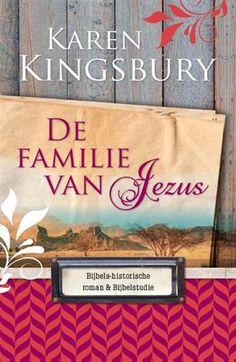 Karen Kingsbury - De familie van Jezus - bibliotheek.nl
