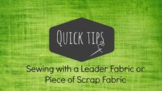 How to use leader fabric when sewing