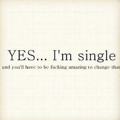 Yes... I'm single...