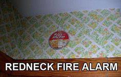 Redneck fire alarm    Content provided by myITforum. Read the rest: http://myitforum.com/myitforumwp/community/members/rodtrent/activity/10839