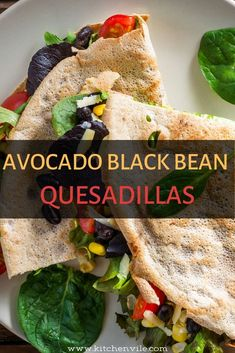 What's not to love about a meal that will have your mouth bursting with flavor Quesadillas, Quesadilla Recipes, Salad Recipes For Dinner, Dinner Sides, Black Beans, Avocado, Vegan Recipes, Tacos, Meals