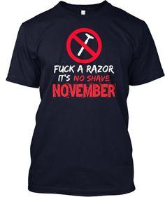 #NoShaveNovember Fuck A Razor It's No Shave November Tee