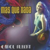 Mas Que Nada by Carol Albert Music on SoundCloud