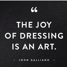 the joy of dressing is an art