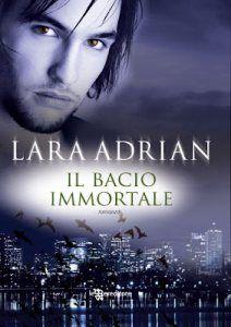 Il bacio immortale - Lara Adrian