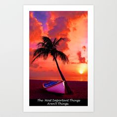 The Most Important Things Aren't Things Art Print by Lloyd Goldstein, http://society6.com/lloydgoldstein
