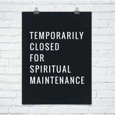 Temporarily closed for spiritual maintenance.