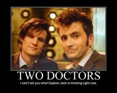 Two Doctors I can't tell you what Captain Jack is thinking right now.