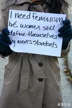 I need feminism because ...