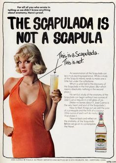 Jose Cuervo Tequila 1976 ( a couple oz before studying serious anatomy).
