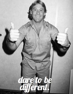 steve irwin! Loved him. He singlehandedly saved my sanity during 4 months of bed rest. Crocodile Hunter & Animal Planet every day!