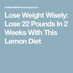 2 Week Diet Plan Lose Weight Wisely: Lose 22 Pounds In 2 Weeks With This Lemon Diet A Foolproof, Science-Based System that's Guaranteed to Melt Away All Your Unwanted Stubborn Body Fat in Just 14 Days.No Matter How Hard You've Tried Before! 2 Week Diet Plan, Lemon Diet, Juice Fast, Burn Belly Fat Fast, Lose Body Fat, Lose 20 Pounds, Diet Plans To Lose Weight, Loose Weight, Health Diet