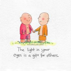 :~) the light in your eyes - Buddha Doodles Baby Buddha, Little Buddha, Happy Thoughts, Positive Thoughts, Buddah Doodles, Buddha Quote, Buddha Sayings, Yoga For Kids, Spiritual Quotes